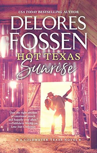 (Hot Texas Sunrise (A Coldwater Texas Novel Book 2))