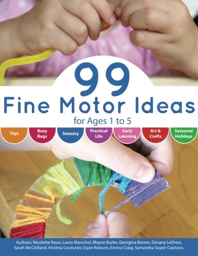 99 Fine Motor Ideas for Ages 1 to