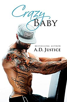 Crazy Baby (The Crazy Series Book 2) by [Justice, A.D.]