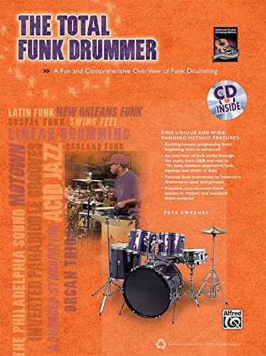 (The Total Funk Drummer: A Fun and Comprehensive Overview of Funk Drumming, Book & CD (The Total Drummer))