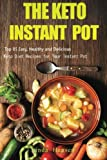 img - for The Keto Instant Pot: Top 85 Easy, Healthy and Delicious Keto Diet Recipes for Your Instant Pot book / textbook / text book