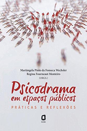 Psicodrama em espaços públicos: Práticas e reflexões (Portuguese Edition)