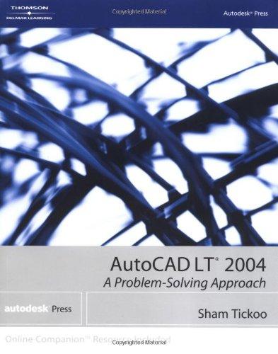 AutoCAD LT 2004: A Problem-Solving Approach