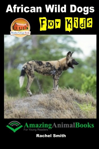 African Dog Wild Safari (African Wild Dogs For Kids)