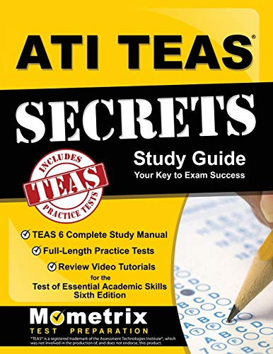 Pdf Health ATI TEAS Secrets Study Guide: TEAS 6 Complete Study Manual, Full-Length Practice Tests, Review Video Tutorials for the Test of Essential Academic Skills, Sixth Edition