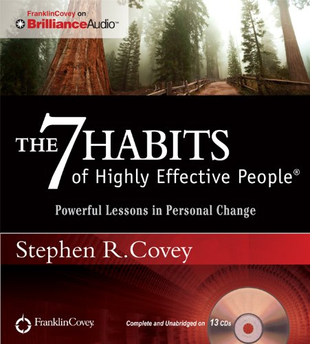 The 7 Habits of Highly Effective People: Powerful Lessons in Personal Change by Franklin Covey on Brilliance Audio