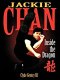 Jackie Chan: Inside the Dragon by Clyde Gentry III (1997-04-28)