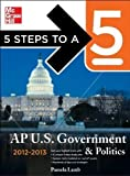 img - for 5 Steps to a 5 AP US Government and Politics, 2012-2013 Edition (5 Steps to a 5 on the Advanced Placement Examinations) 4th (fourth) Edition by Lamb, Pamela K published by McGraw-Hill Contemporary (2011) book / textbook / text book