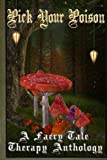 img - for Pick Your Poison: A Faery Tale Anthology book / textbook / text book