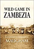 Wild Game in  Zambezia (1914) (Linked Table of Contents) offers