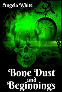 Bone Dust And Beginnings by Angela White ebook deal