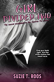 Girl Divided Two (Spoken For Series Book 2) by [Roos, Suzie T.]