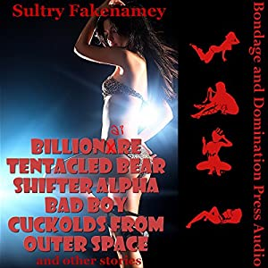 Billionaire Tentacled Bear Shifter Alpha Bad Boy Cuckolds from Outer Space and Other Stories Audiobook