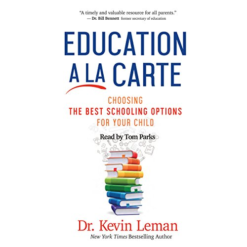 Education a la Carte: Choosing the Best Schooling Options for Your Child