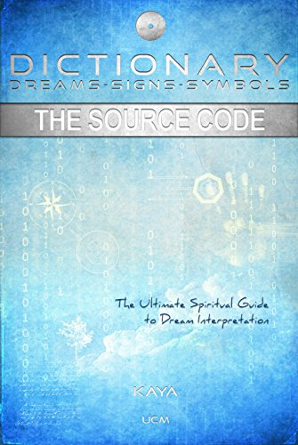 Dictionary, Dreams-Signs-Symbols, The Source Code by Universe/City Mikael (UCM) Publishing