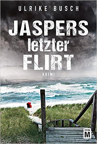 https://www.amazon.de/Jaspers-letzter-Flirt-Kripo-Wattenmeer/dp/1503938174/ref=sr_1_1?ie=UTF8&qid=1471856832&sr=8-1&keywords=jaspers+letzter+flirt