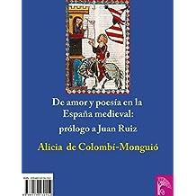 DE AMOR Y POESÍA EN LA ESPAÑA MEDIEVAL. PRÓLOGO A JUAN RUIZ (Spanish Edition)