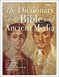 img - for The Dictionary of the Bible and Ancient Media book / textbook / text book