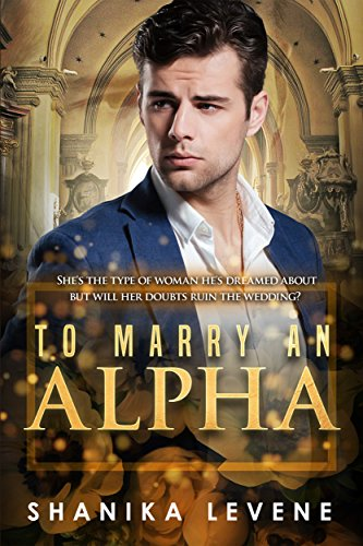 To Marry An Alpha: BWWM Romance (Alphas From Money Book -