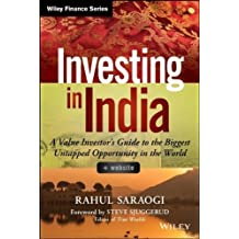 Investing in India, + Website: A Value Investor's Guide to the Biggest Untapped Opportunity in the World (Wiley Finance) 1st edition by Saraogi, Rahul (2014) Hardcover