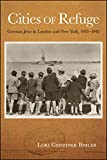 "Lori Gemeiner-Bihler, ""Cities of Refuge: German Jews in London and New York, 1935-1945"" (SUNY Press, 2019)"
