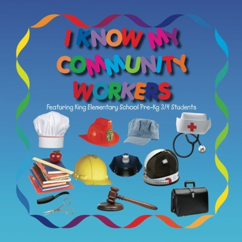 I Know My Community Workers Featuring King Elementary School Pre-Kg3/4 - Lolo Ms