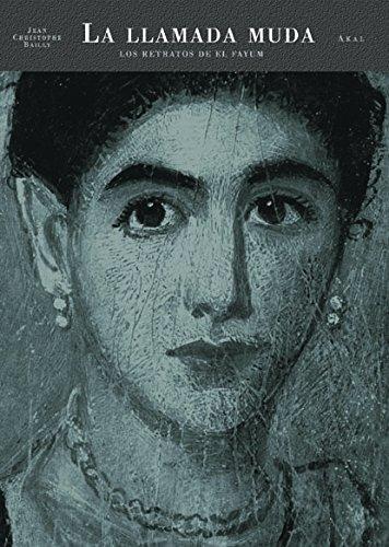 La llamada muda : ensayo sobre los retratos de El Fayum