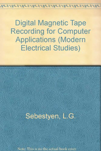 Digital Magnetic Tape Recording for Computer Applications (Modern Electrical Studies)