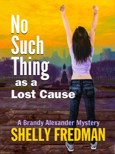 No Such Thing As a Lost Cause...A Brandy Alexander Mystery (No Such Thing As...A Brandy Alexander Mystery Book 5)