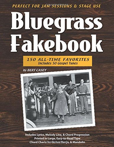 (Bluegrass Fakebook: 150 All Time-Favorites Includes 50 Gospel Tunes)