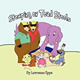 Stomping on Toad Stools, Lawrence Epps, 1456037021