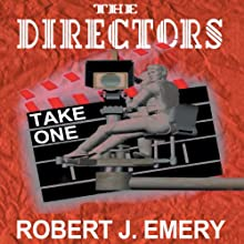 The Directors: Take One Audiobook by Robert J. Emery Narrated by John Bell