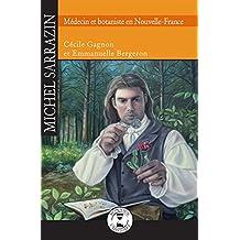 Michel Sarrazin: Médecin et botaniste en Nouvelle-France