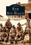 Rye & Rye Beach (NH) (Images of America)