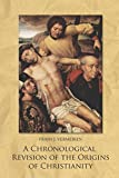 img - for A Chronological Revision of the Origins of Christianity book / textbook / text book
