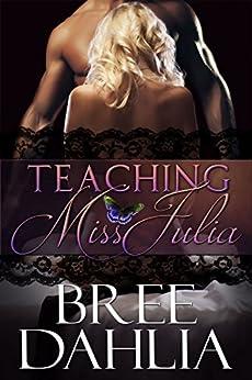 Teaching Miss Julia by [Dahlia, Bree]