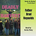 Deadly Harvest Audiobook by Father Reynolds Narrated by Kevin Foley