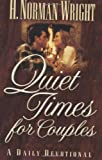 Quiet Times for Couples, H. Norman Wright, 1565076982
