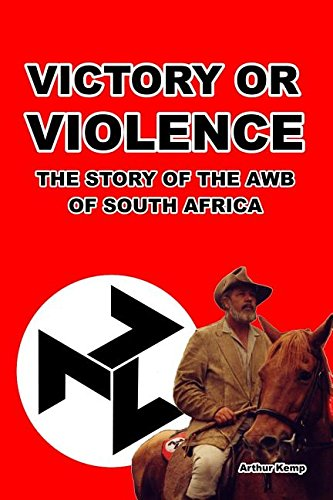 Download Victory or Violence: The Story of the AWB of South Africa pdf epub