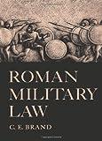 Roman Military Law, C. E. Brand, 029274224X