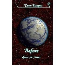 Before (A Team Vergate Novella Book 0)