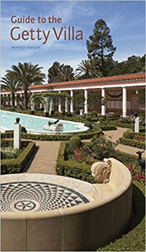 Guide to the Getty Villa: Revised Edition