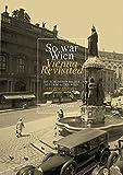 So war Wien / Vienna Revisited: Die schönsten Bilder aus dem alten Wien / The best pictures of Old Vienna
