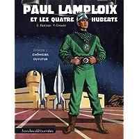 Paul Lamploix et les quatre Huberts T01 Chômeurs du futur