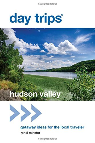 Day Trips® Hudson Valley: Getaway Ideas for the Local Traveler