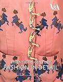 img - for Twentieth-Century Fashion in Detail (V & A Fashion in Details) book / textbook / text book