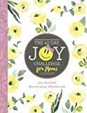 The 40 Day Joy Challenge for Moms