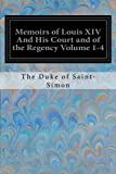 img - for Memoirs of Louis XIV And His Court and of the Regency Volume 1-4 book / textbook / text book