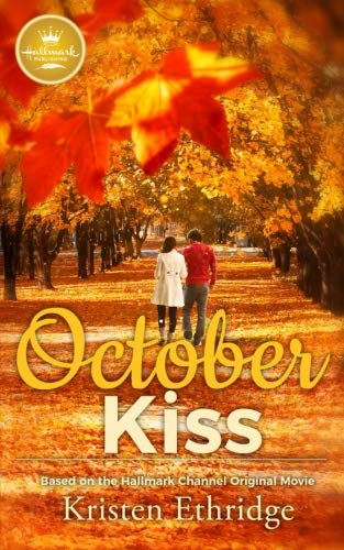 October Kiss: Based on the Hallmark Channel Original Movie -