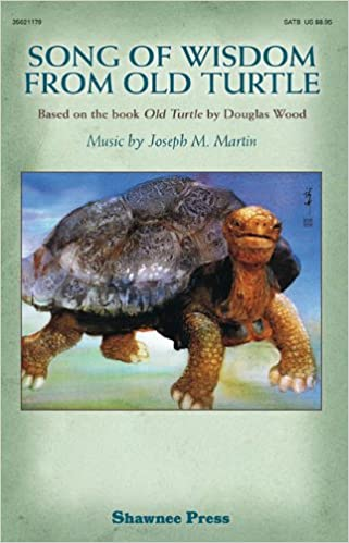Song of Wisdom from Old Turtle: Based on the book Old Turtle by Douglas Wood, Wood, Douglas